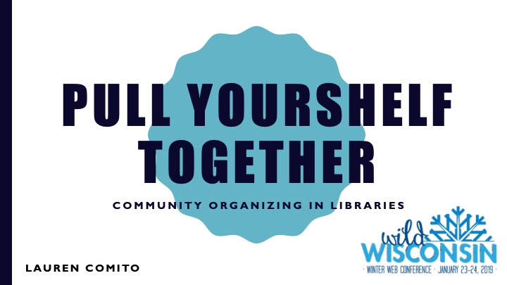 pull yourshelf together title slide - Wild Wisconsin Web Conference January 23, 2019